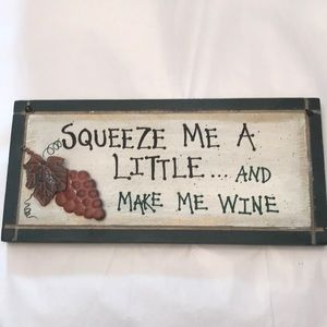 Squeeze Me A Little... And Make Me Wine Wall Art